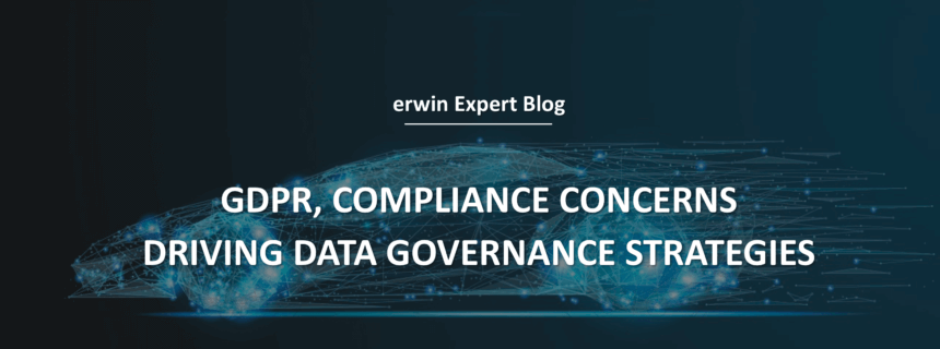 GDPR, Compliance Concerns Driving Data Governance Strategies