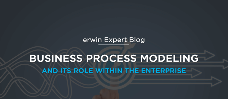 Business Process Modeling and Its Role Within the Enterprise
