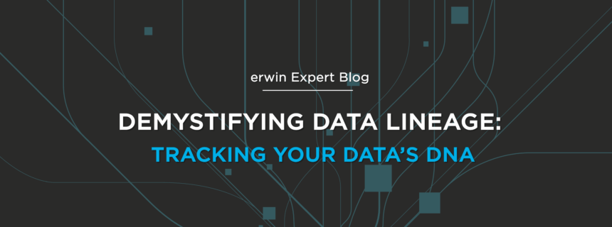 Demystifying Data Lineage: Tracking Your Data's DNA