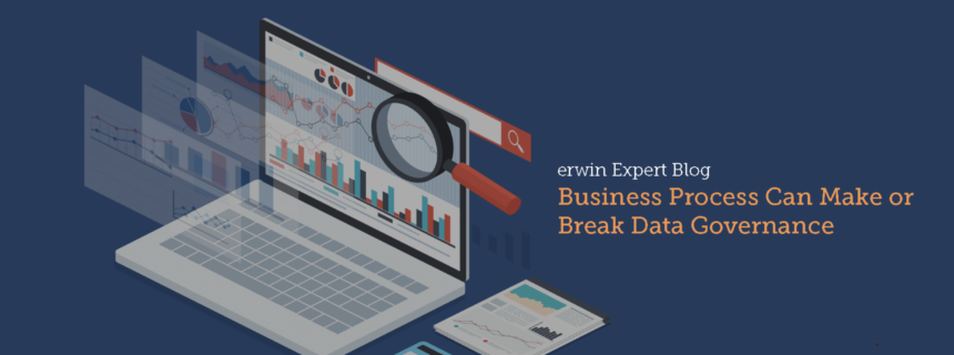 Business Process Can Make or Break Data Governance