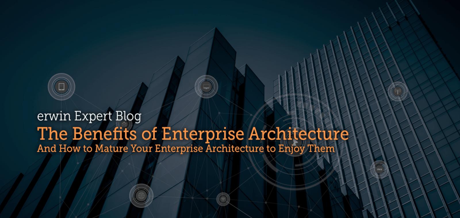 Top 3 Benefits of Enterprise Architecture
